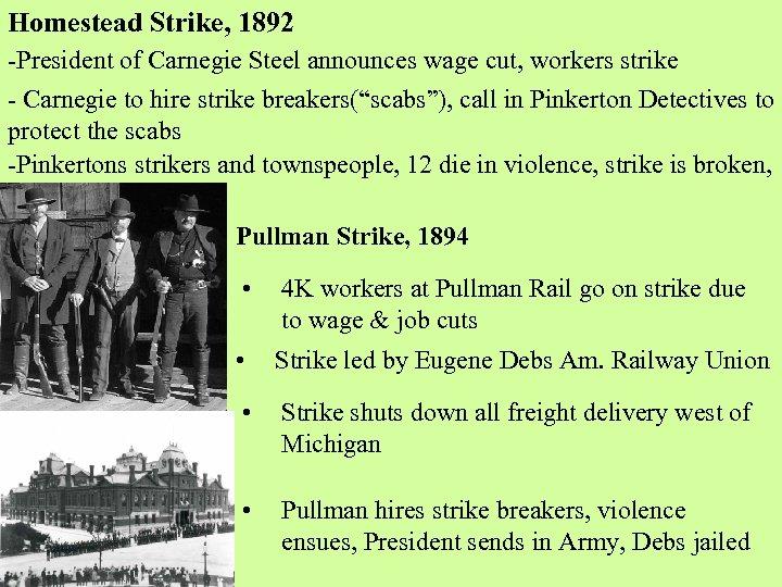 Homestead Strike, 1892 -President of Carnegie Steel announces wage cut, workers strike - Carnegie