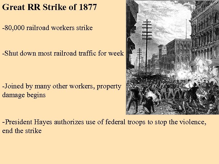 Great RR Strike of 1877 -80, 000 railroad workers strike -Shut down most railroad