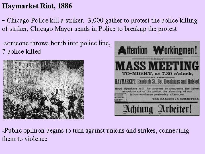 Haymarket Riot, 1886 - Chicago Police kill a striker. 3, 000 gather to protest