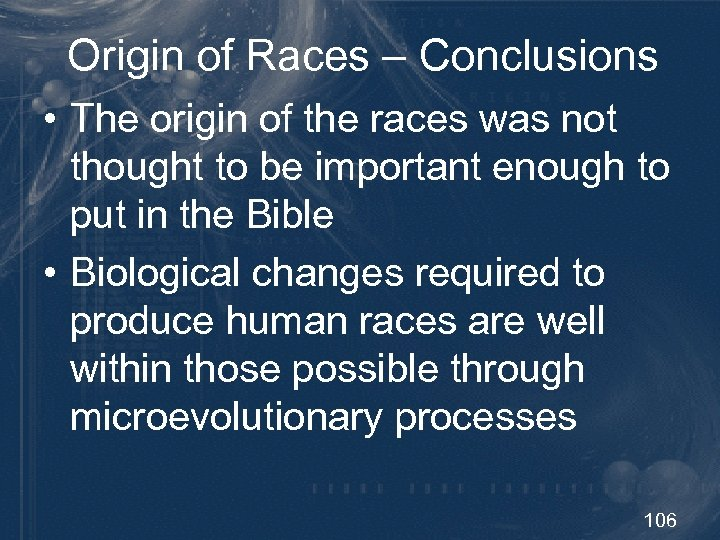 Origin of Races – Conclusions • The origin of the races was not thought