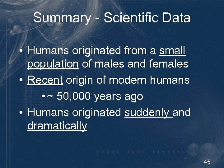 Summary - Scientific Data • Humans originated from a small population of males and