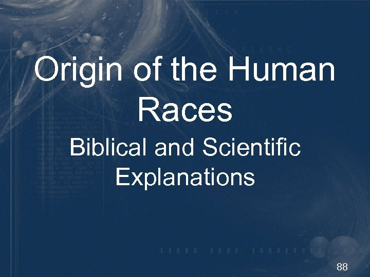 Origin of the Human Races Biblical and Scientific Explanations 88