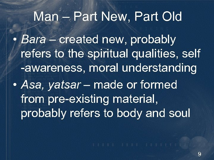 Man – Part New, Part Old • Bara – created new, probably refers to