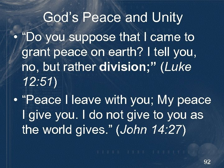 """God's Peace and Unity • """"Do you suppose that I came to grant peace"""