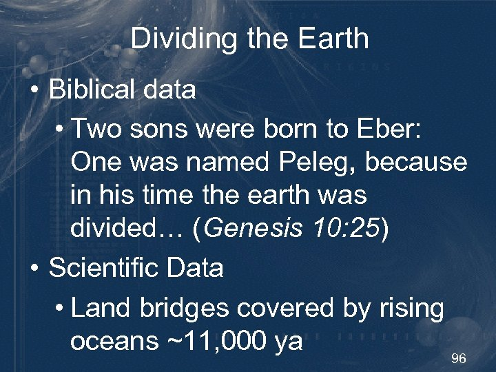 Dividing the Earth • Biblical data • Two sons were born to Eber: One