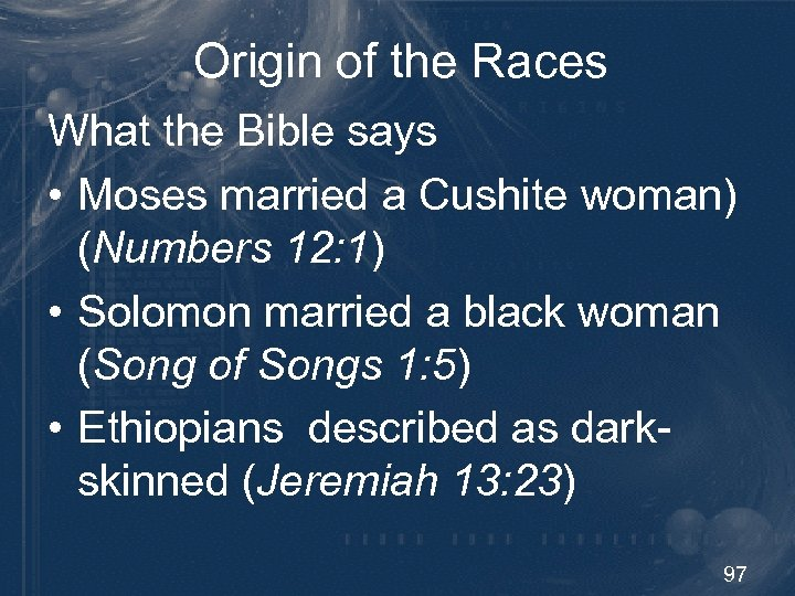 Origin of the Races What the Bible says • Moses married a Cushite woman)