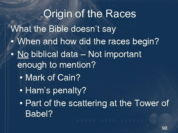 Origin of the Races What the Bible doesn't say • When and how did