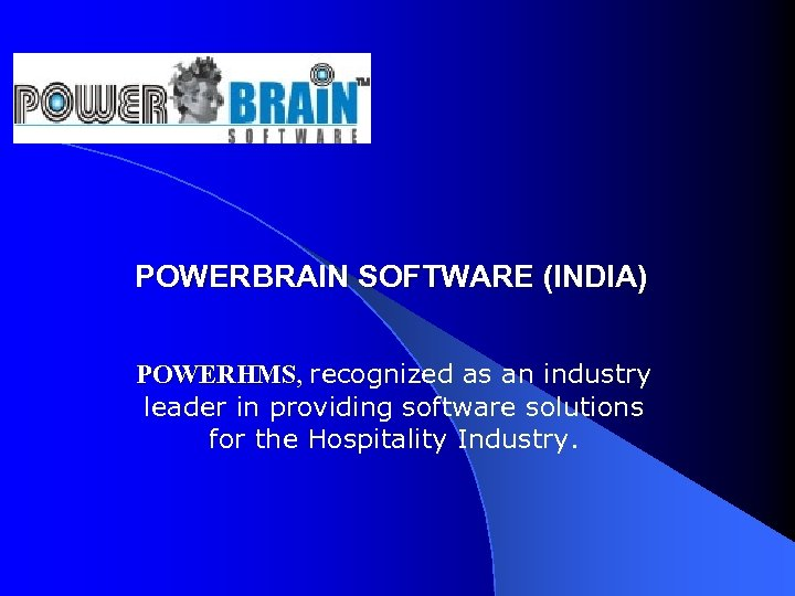 POWERBRAIN SOFTWARE (INDIA) POWERHMS, recognized as an industry POWERHMS leader in providing software solutions