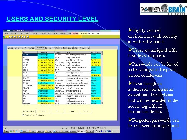 USERS AND SECURITY LEVEL ØHighly secured environment with security at each entry points. ØUsers
