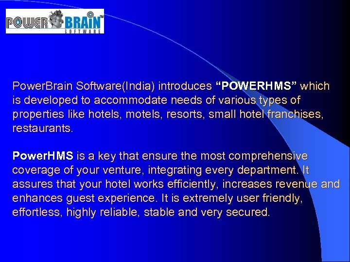 """Power. Brain Software(India) introduces """"POWERHMS"""" which is developed to accommodate needs of various types"""