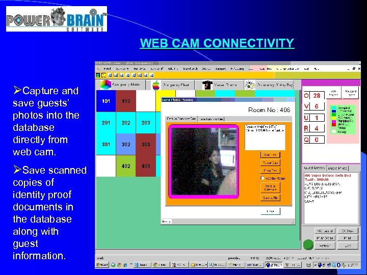 WEB CAM CONNECTIVITY ØCapture and save guests' photos into the database directly from web