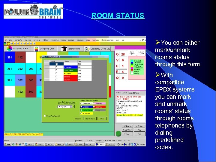 ROOM STATUS ØYou can either mark/unmark rooms status through this form. ØWith compatible EPBX