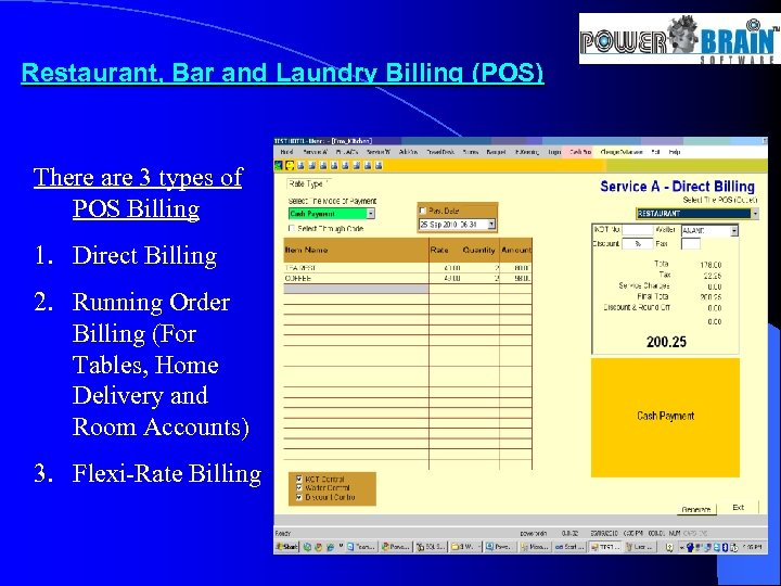 Restaurant, Bar and Laundry Billing (POS) There are 3 types of POS Billing 1.