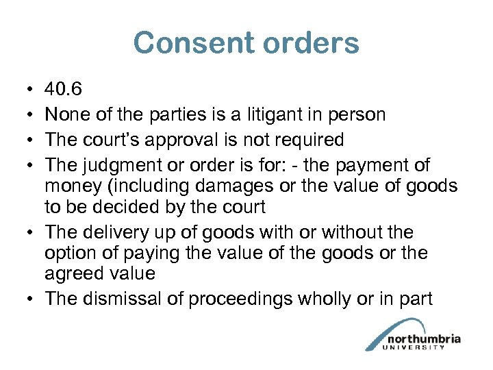 Consent orders • • 40. 6 None of the parties is a litigant in