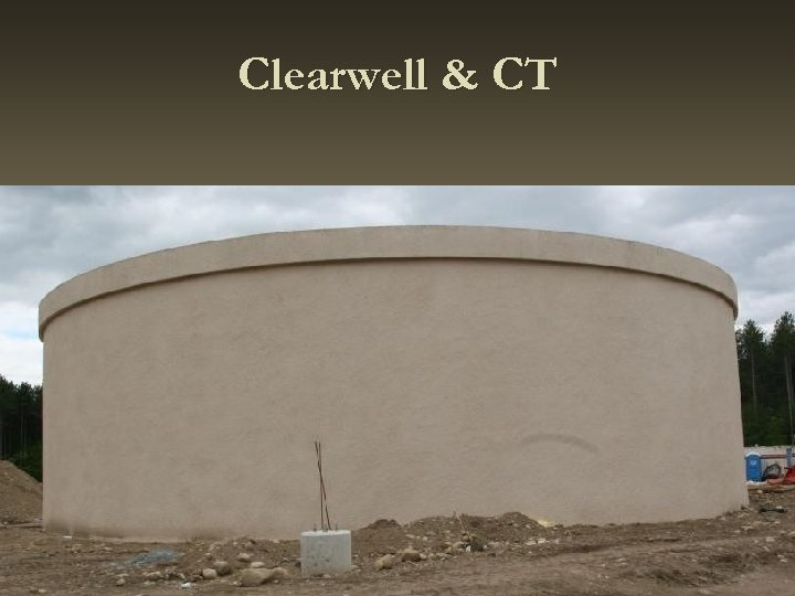 Clearwell & CT
