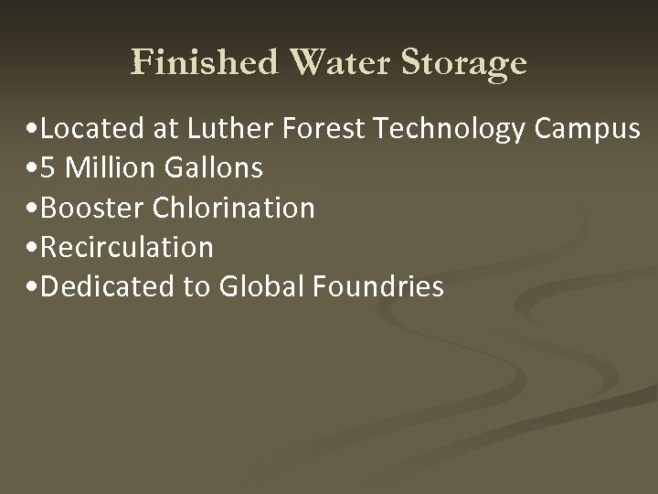Finished Water Storage • Located at Luther Forest Technology Campus • 5 Million Gallons