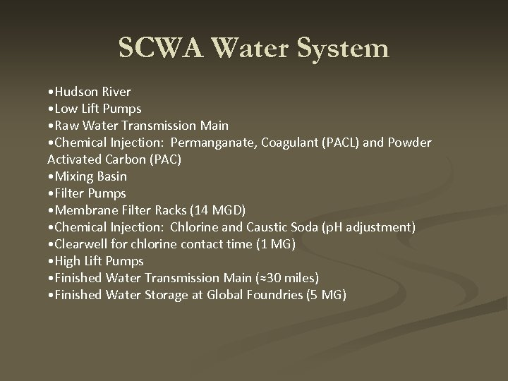 SCWA Water System • Hudson River • Low Lift Pumps • Raw Water Transmission