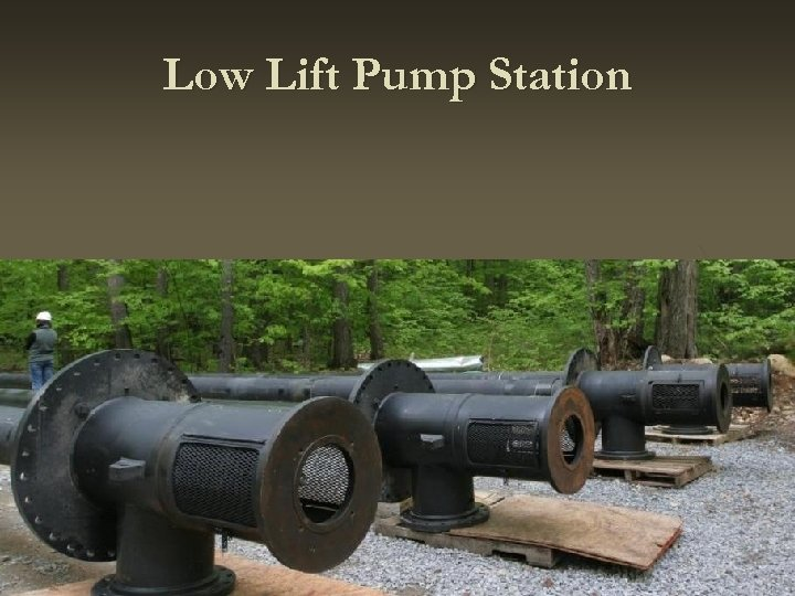 Low Lift Pump Station