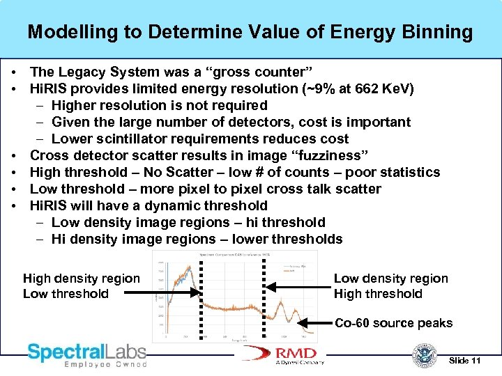 "Modelling to Determine Value of Energy Binning • The Legacy System was a ""gross"