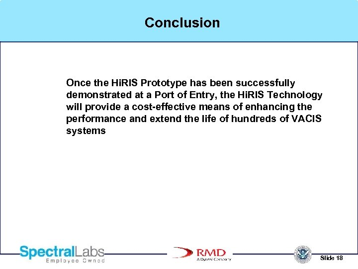 Conclusion Once the Hi. RIS Prototype has been successfully demonstrated at a Port of