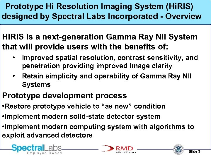 Prototype Hi Resolution Imaging System (Hi. RIS) designed by Spectral Labs Incorporated - Overview