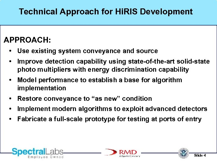 Technical Approach for Hi. RIS Development APPROACH: • Use existing system conveyance and source