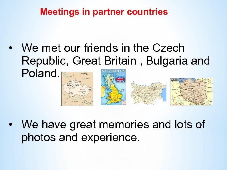 Meetings in partner countries • We met our friends in the Czech Republic, Great