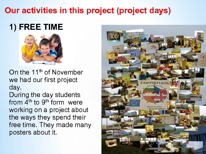 Our activities in this project (project days) 1) FREE TIME On the 11 th