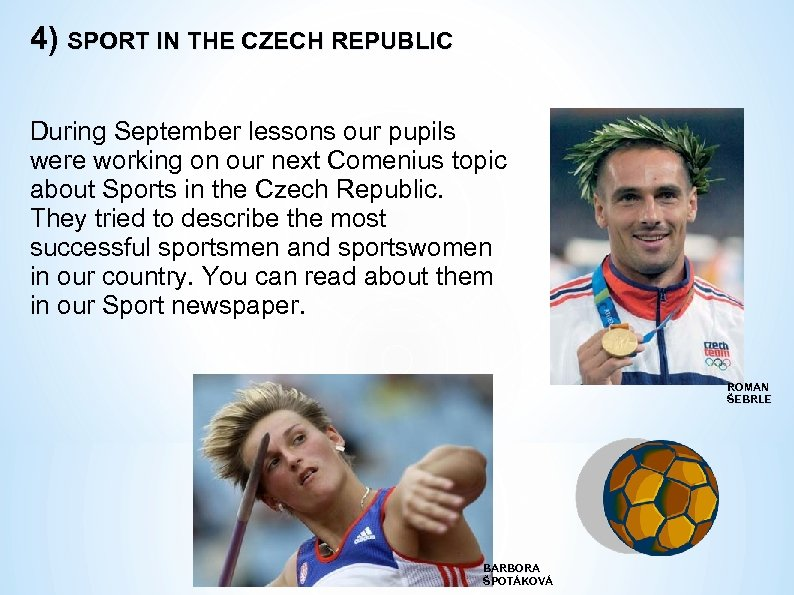 4) SPORT IN THE CZECH REPUBLIC During September lessons our pupils were working on