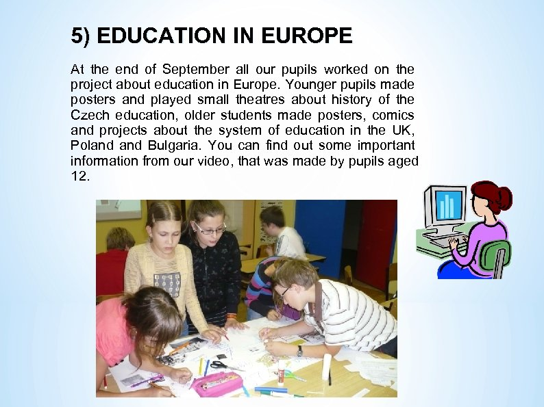 5) EDUCATION IN EUROPE At the end of September all our pupils worked on
