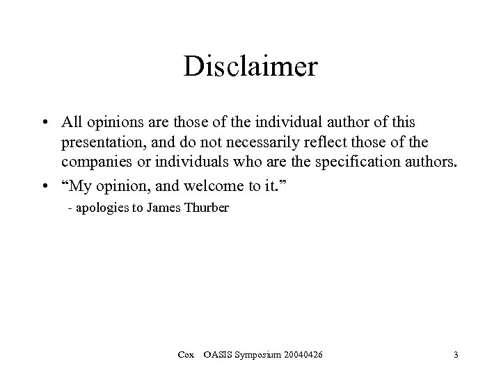 Disclaimer • All opinions are those of the individual author of this presentation, and
