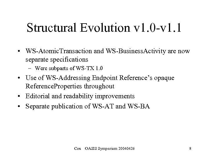 Structural Evolution v 1. 0 -v 1. 1 • WS-Atomic. Transaction and WS-Business. Activity
