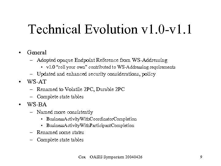 Technical Evolution v 1. 0 -v 1. 1 • General – Adopted opaque Endpoint
