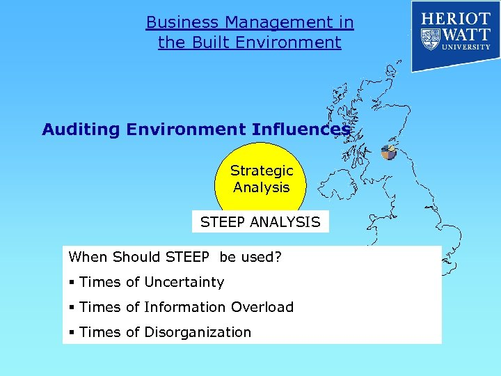 Business Management in the Built Environment Auditing Environment Influences Strategic Analysis STEEP ANALYSIS When