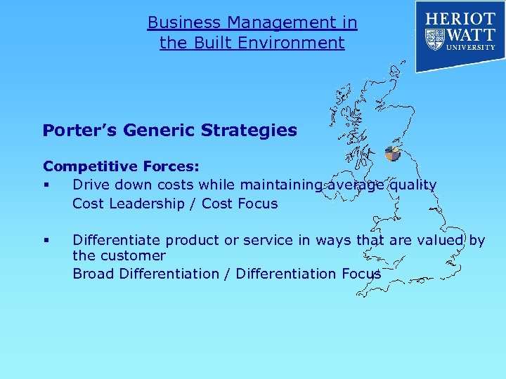 Business Management in the Built Environment Porter's Generic Strategies Competitive Forces: § Drive down