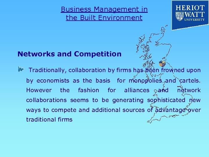 Business Management in the Built Environment Networks and Competition Traditionally, collaboration by firms has