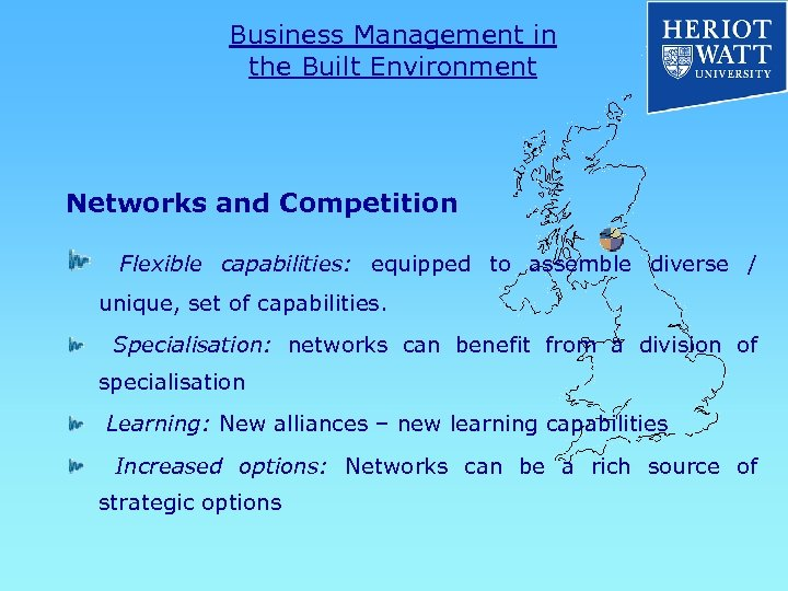 Business Management in the Built Environment Networks and Competition Flexible capabilities: equipped to assemble