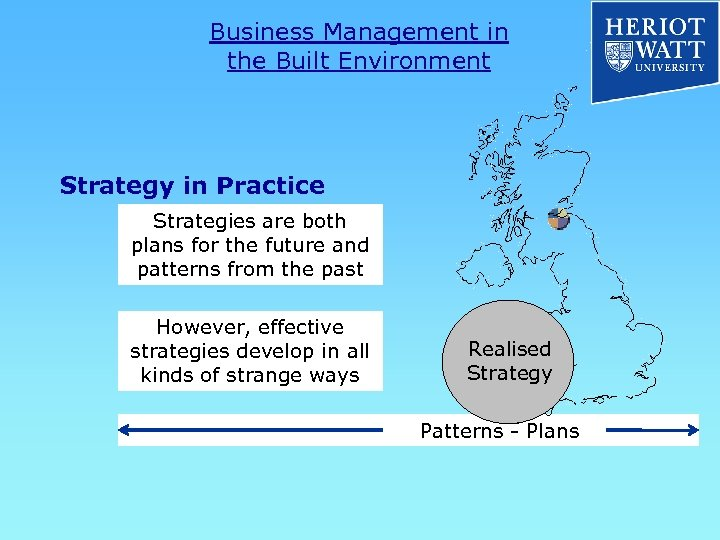 Business Management in the Built Environment Strategy in Practice Strategies are both plans for