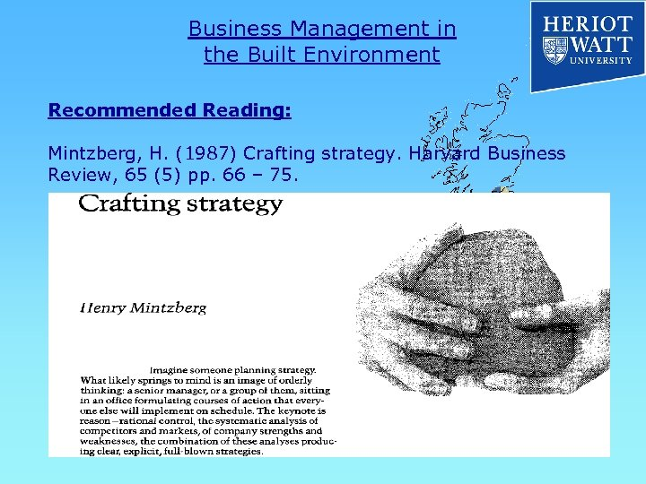 Business Management in the Built Environment Recommended Reading: Mintzberg, H. (1987) Crafting strategy. Harvard