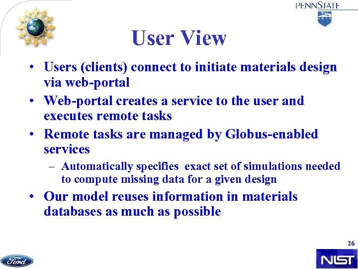 User View • Users (clients) connect to initiate materials design via web-portal • Web-portal