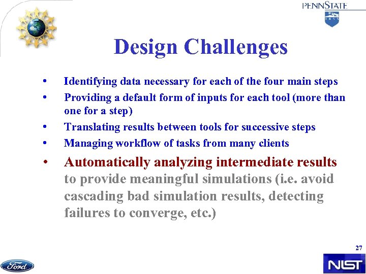 Design Challenges • • • Identifying data necessary for each of the four main