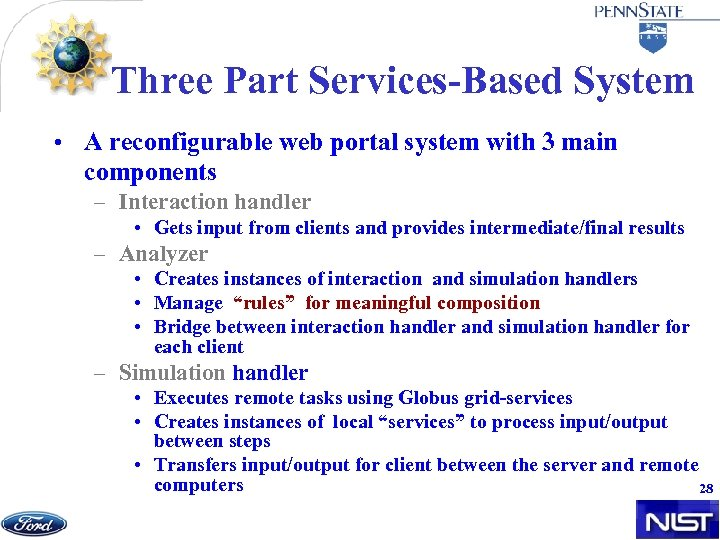 Three Part Services-Based System • A reconfigurable web portal system with 3 main components