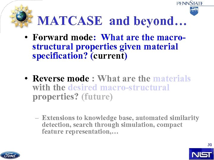 MATCASE and beyond… • Forward mode: What are the macrostructural properties given material specification?