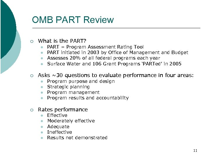OMB PART Review ¡ What is the PART? l l ¡ Asks ~30 questions