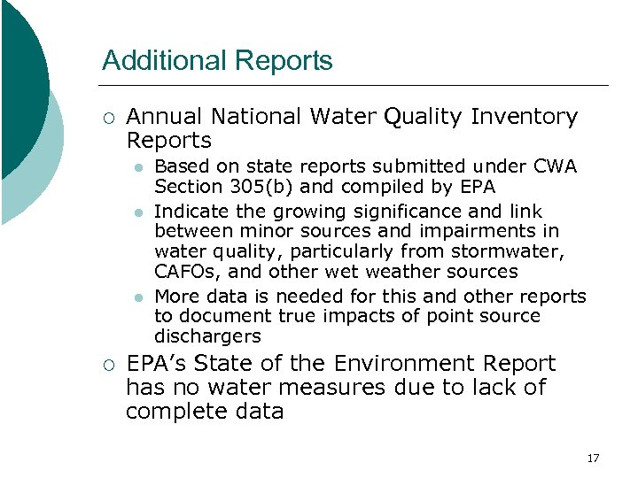 Additional Reports ¡ Annual National Water Quality Inventory Reports l l l ¡ Based