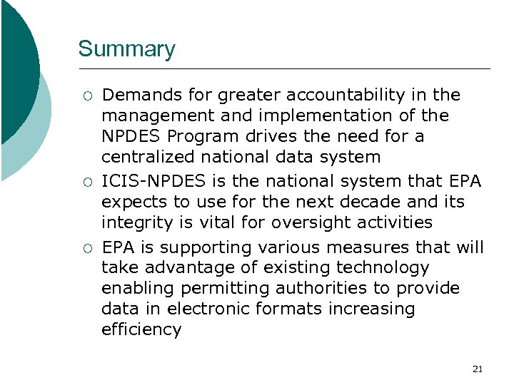 Summary ¡ ¡ ¡ Demands for greater accountability in the management and implementation of