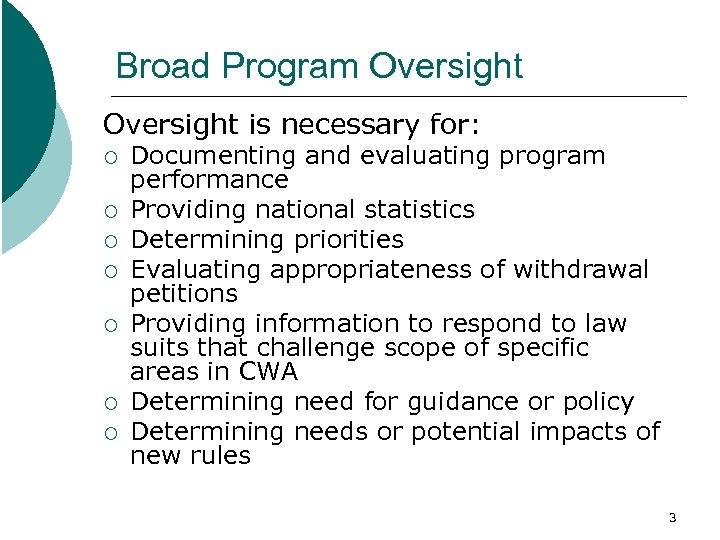 Broad Program Oversight is necessary for: ¡ ¡ ¡ ¡ Documenting and evaluating program