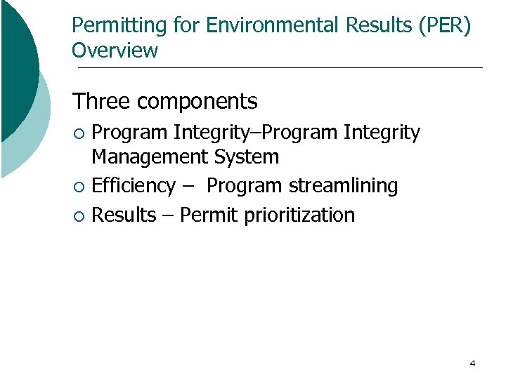 Permitting for Environmental Results (PER) Overview Three components Program Integrity–Program Integrity Management System ¡