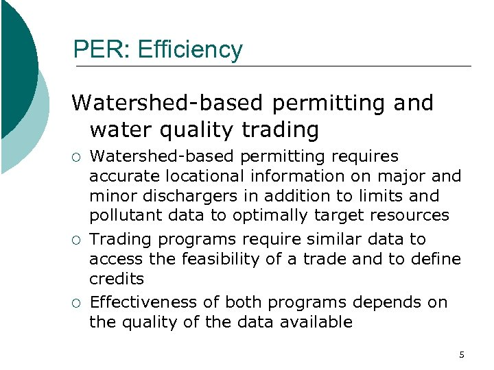 PER: Efficiency Watershed-based permitting and water quality trading ¡ ¡ ¡ Watershed-based permitting requires