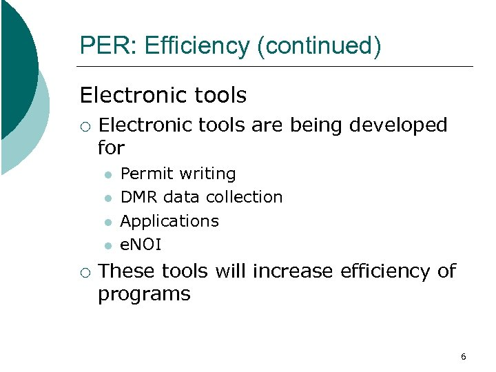 PER: Efficiency (continued) Electronic tools ¡ Electronic tools are being developed for l l